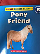Pony Friend (Guided Science Readers) by Max…