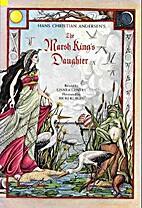 Hans Christian Andersen's the Marsh King's…