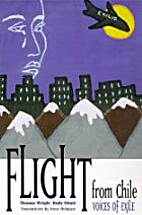 flight from chile: voices of exile by Thomas…