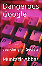 Dangerous Google Searching for Secrets by…