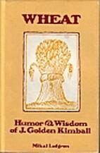 Wheat: Humor and Wisdom of J. Golden Kimball…