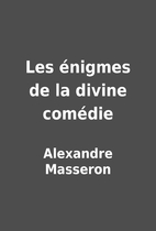 Les énigmes de la divine comédie by…