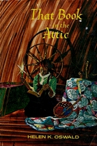 That Book in the Attic by Helen K. Oswald
