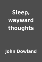 Sleep, wayward thoughts by John Dowland