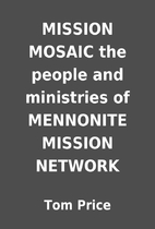 MISSION MOSAIC the people and ministries of…
