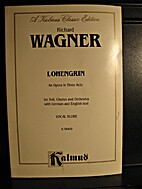 Lohengrin [vocal score] by Richard Wagner