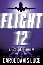 Flight 12: A Jessie Night Thriller (Flight…