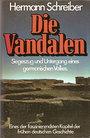 Die Vandalen. Siegeszug und Untergang eines germanischen Volkes - Hermann Schreiber