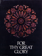 For Thy great glory by Richard T. Feller