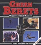Green Berets: Unconventional Warriors by…