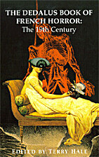 The Dedalus Book of French Horror: The 19th…
