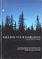 Killing your darlings by Lena Matthijs