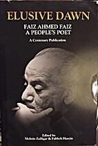 Elusive Dawn: Faiz Ahmed Faiz: A People's…