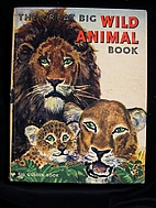 The Great Big Wild Animal Book by Feodor…