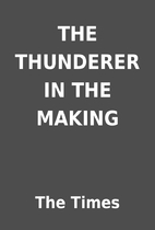 THE THUNDERER IN THE MAKING by The Times