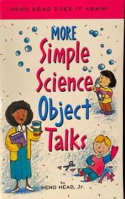 More Simple Science Object Talks (Heno Head…