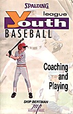 Youth League Baseball: Coaching and Playing…