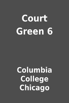 Court Green 6 by Columbia College Chicago