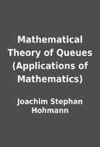 Mathematical Theory of Queues (Applications…