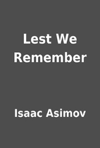 Lest We Remember by Isaac Asimov