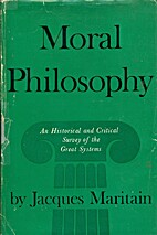 Moral philosophy; an historical and critical…
