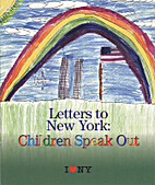Letters to New York : Children Speak Out by…