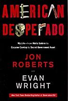 American Desperado: My Life--From Mafia…