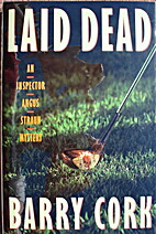 Laid Dead by Barry Cork