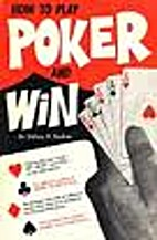 How to Play Poker and Win by Sidney H.…