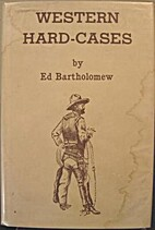 Western hard-cases; or, Gunfighters named…