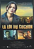 La loi du cochon by Érik Canuel