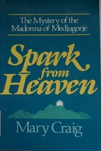 Spark from Heaven: The Mystery of the…