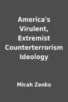 America's Virulent, Extremist…