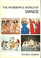 The wonderful world of dance by Arnold L.…