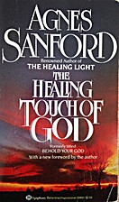Healing Touch of God by Agnes Sanford