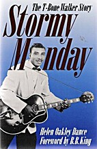 Stormy Monday: The T-Bone Walker Story by…