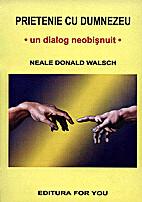 Prietenie cu Dumnezeu by Neale Donald Walsch