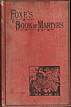 FOXE'S BOOK OF MARTYRS A Complete And…