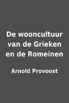 De wooncultuur van de Grieken en de Romeinen…