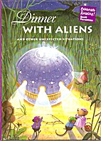 Dinner with Aliens and Other Unexpected…