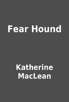 Fear Hound by Katherine MacLean