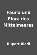 Fauna und Flora des Mittelmeeres by Rupert…