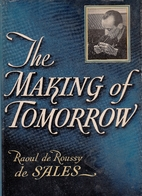 The Making of Tomorrow by Raoul Jean Jacques…