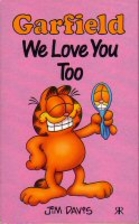 Garfield: We Love You Too by Jim Davis