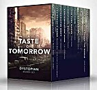 A Taste of Tomorrow - The Dystopian Boxed…