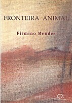 Fronteira Animal by Firmino Mendes