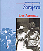 Sarajevo - das Attentat 28. Juni 1914 : das…