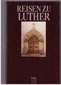 Reisen zu Luther : Erinnerungsstätten in der DDR - Udo Rößling