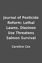 Journal of Pesticide Reform: Lethal Lawns,…