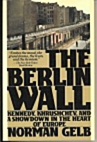 The Berlin Wall: Kennedy, Khrushchev, and a…